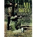The M1 Rifle (N.R.A. reprint)