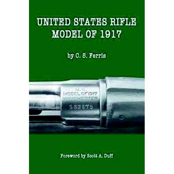 M1917 Rifle Book : United States Rifle Model Of 1917