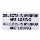"Autocollant ""Objects in this mirror are losing"""